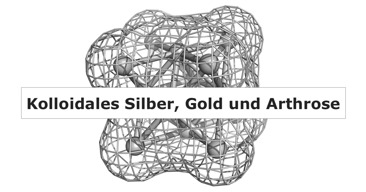kolloidales silber gold und arthrose bewegen ohne schmerzen. Black Bedroom Furniture Sets. Home Design Ideas